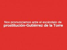 Movimiento amplio de mujeres, organizaciones de DH y feministas, se pronuncian ante el escándalo de prostitución-Gutiérrez de la Torre